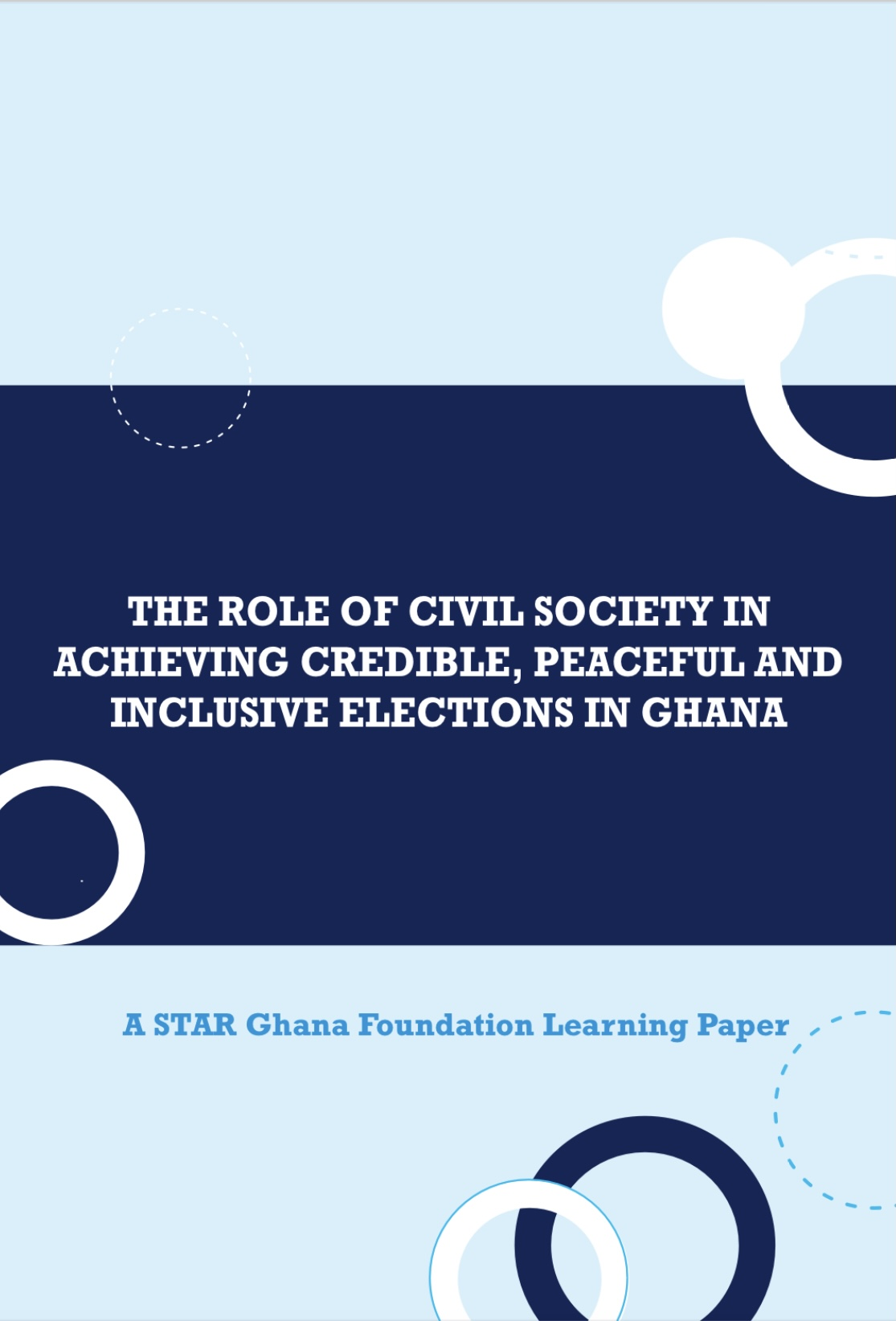 THE ROLE OF CIVIL SOCIETY IN ACHIEVING CREDIBLE, PEACEFUL AND INCLUSIVE ELECTIONS 2020 IN GHANA