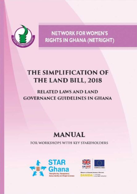 NETRIGHT Stakeholders Manual for the Simplification of the Land Bill, 2018: Related Laws and Land Governance Guidelines in Ghana