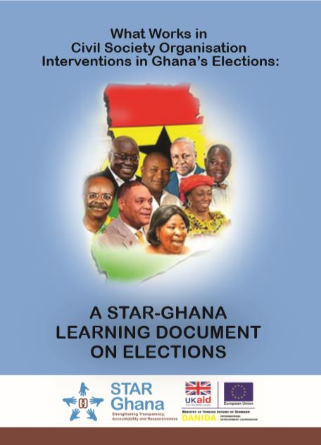 A STAR-Ghana Learning Document on Elections: What works in CSOs interventions in Ghana's Elections